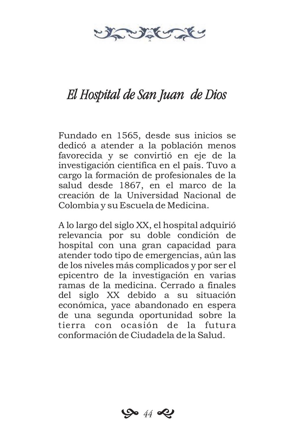 El Hospital de San Juan de Dios Fundado en 1565...
