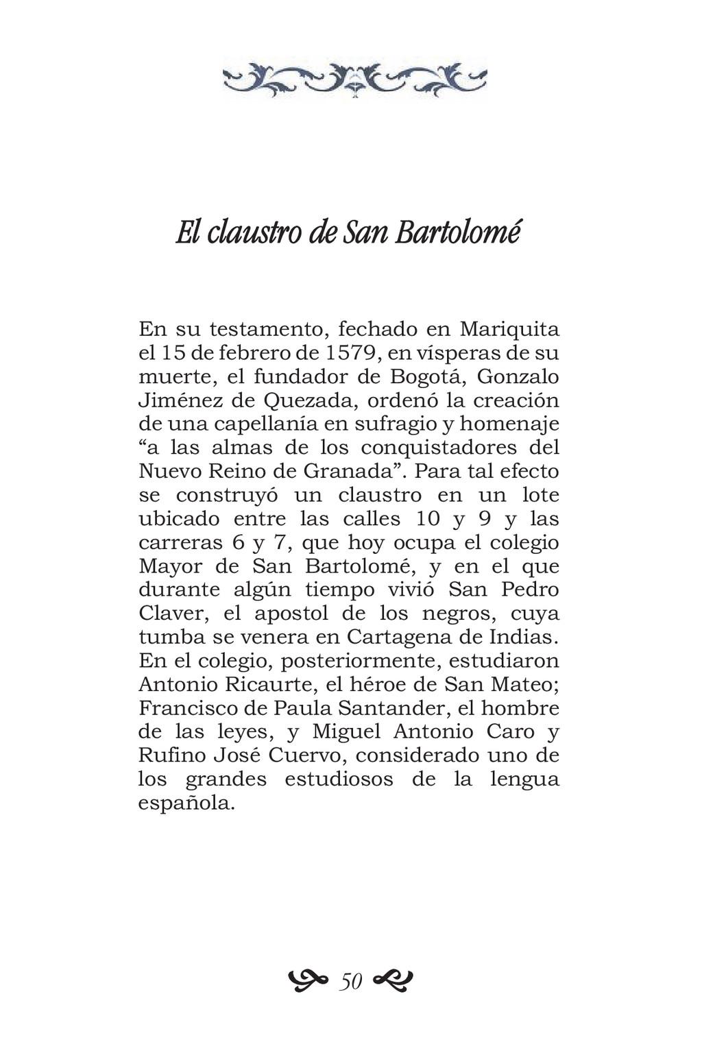 El claustro de San Bartolomé En su testamento, ...