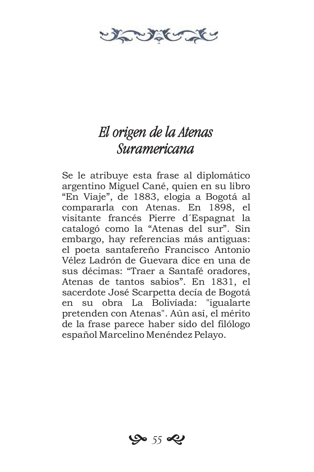 El origen de la Atenas Suramericana Se le atrib...