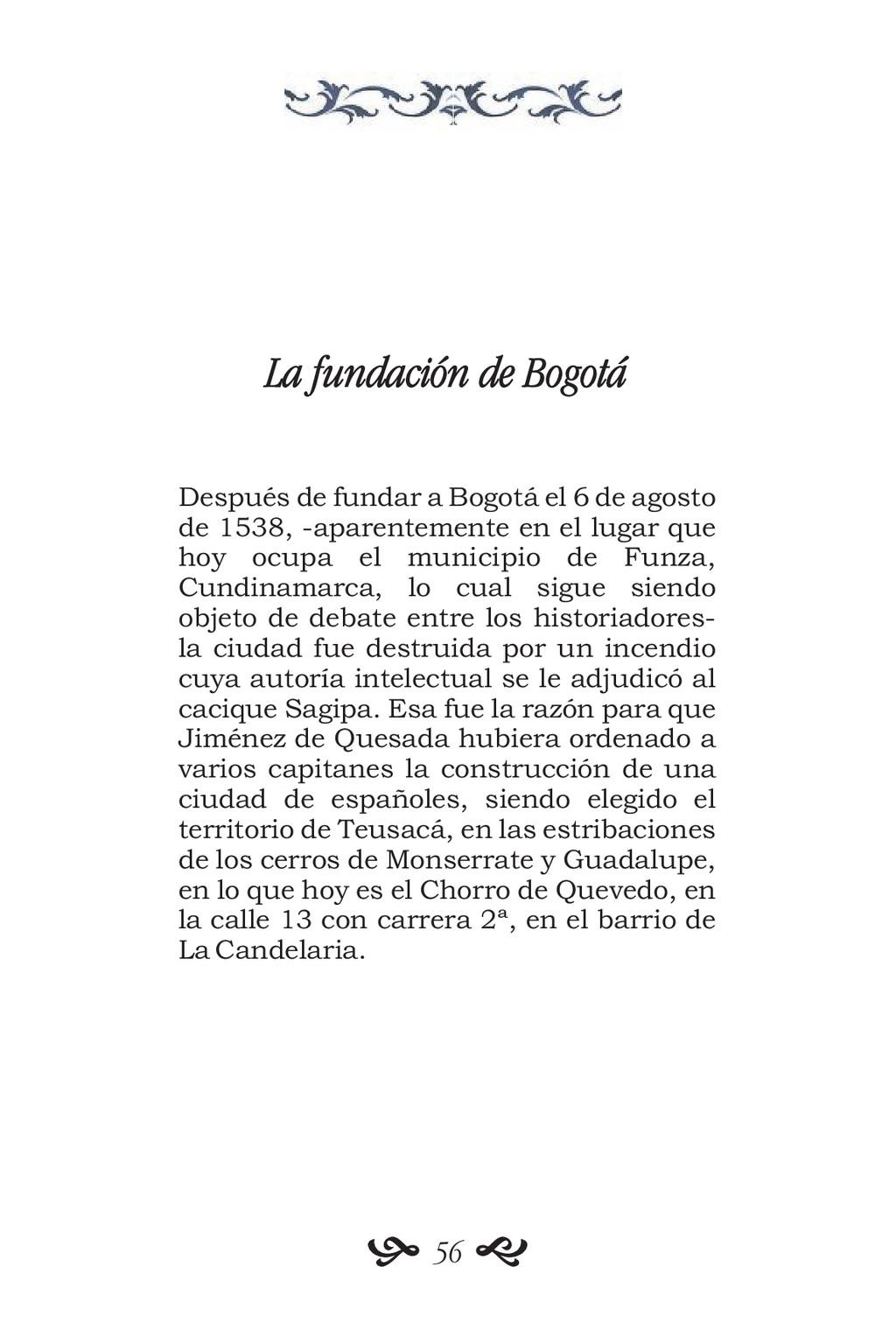 La fundación de Bogotá Después de fundar a Bogo...