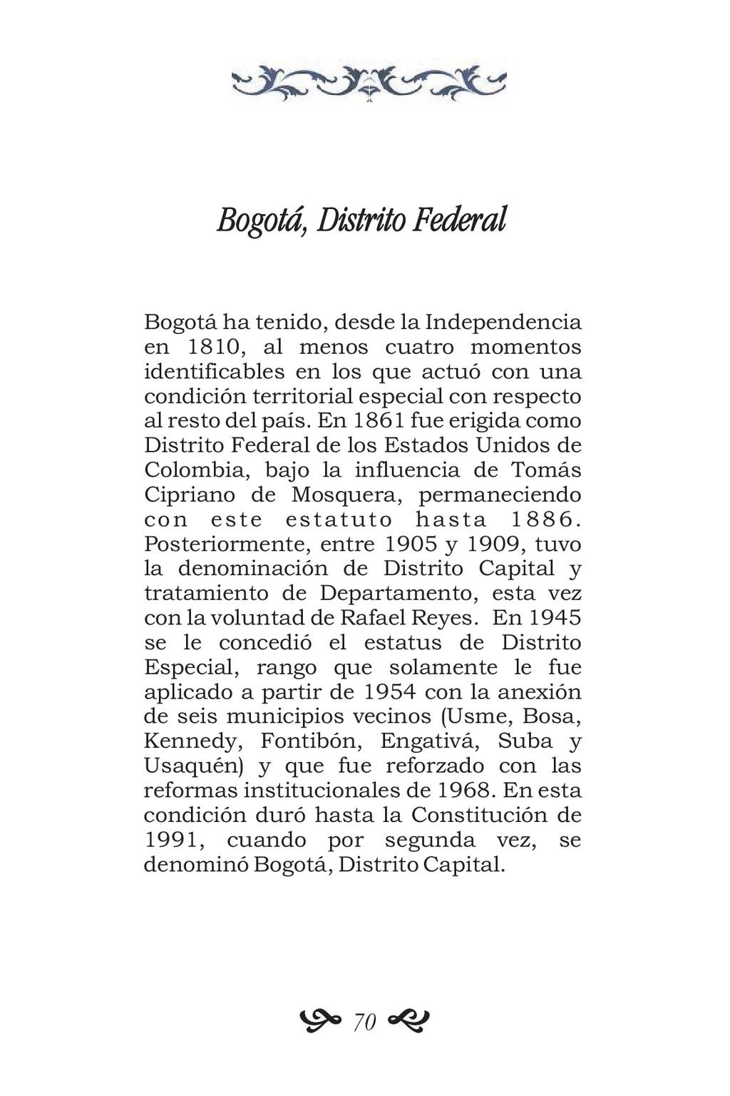 Bogotá, Distrito Federal Bogotá ha tenido, desd...