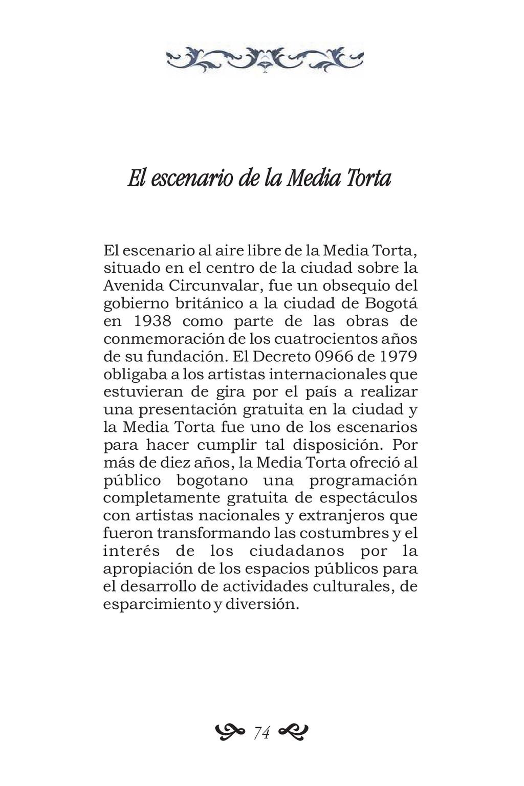 El escenario de la Media Torta El escenario al ...