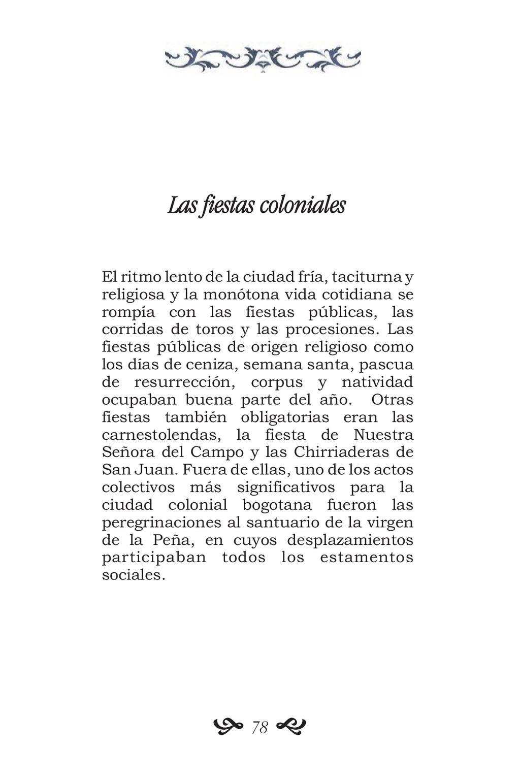 Las fiestas coloniales El ritmo lento de la ciu...