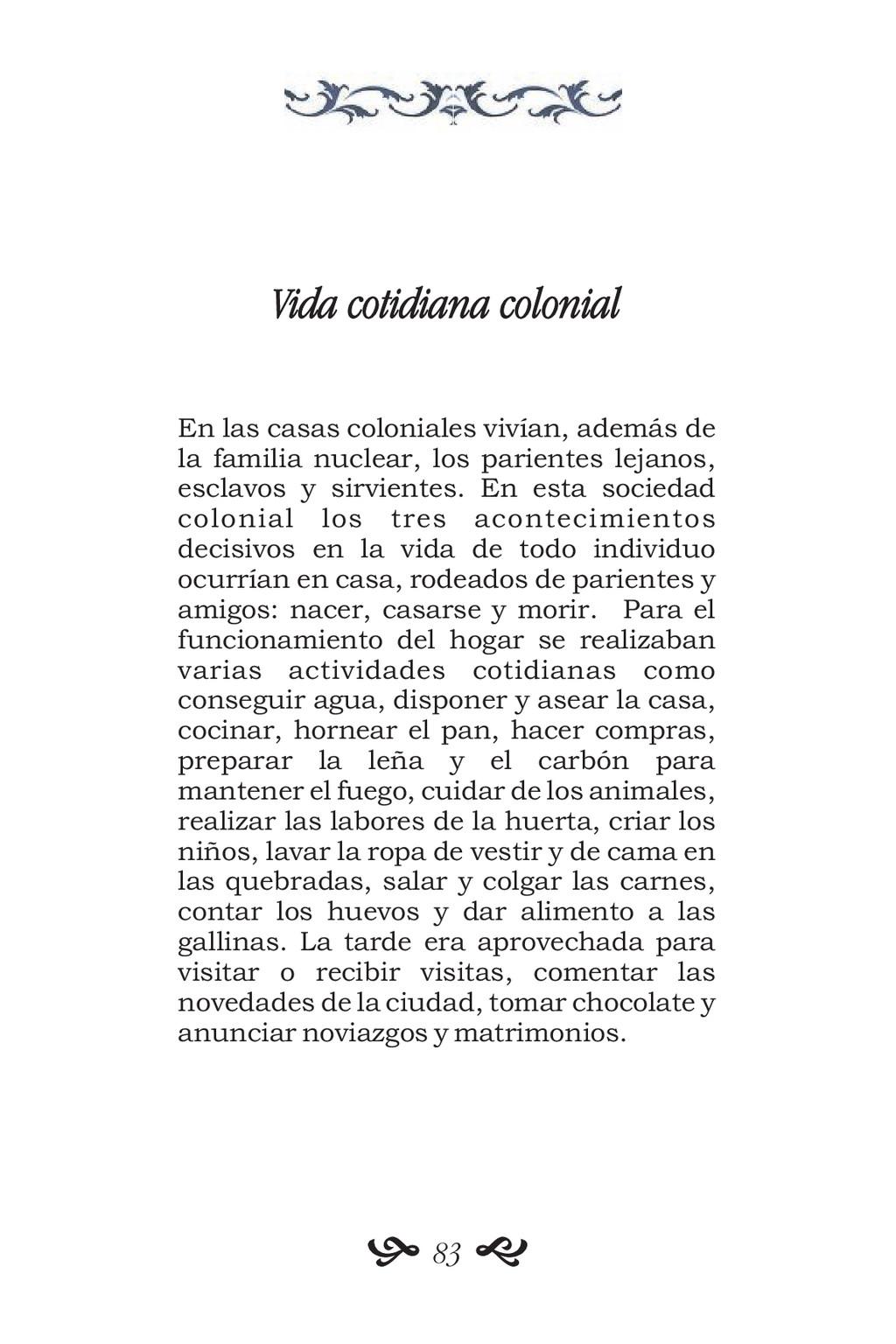 Vida cotidiana colonial En las casas coloniales...