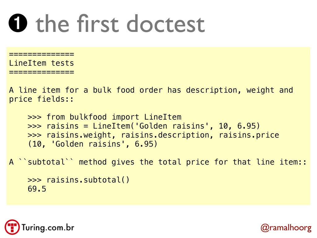 @ramalhoorg ➊ the first doctest ============== L...