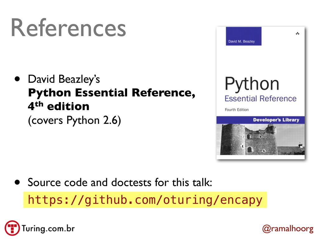 @ramalhoorg References • David Beazley's Python...