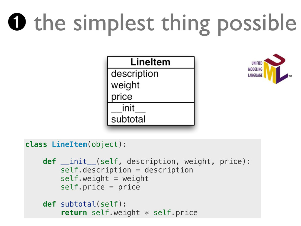➊ the simplest thing possible class LineItem(ob...