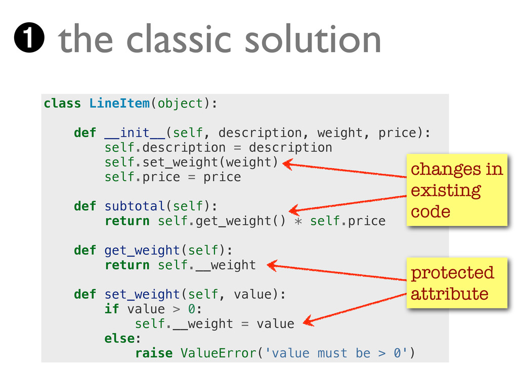 ➊ the classic solution class LineItem(object): ...