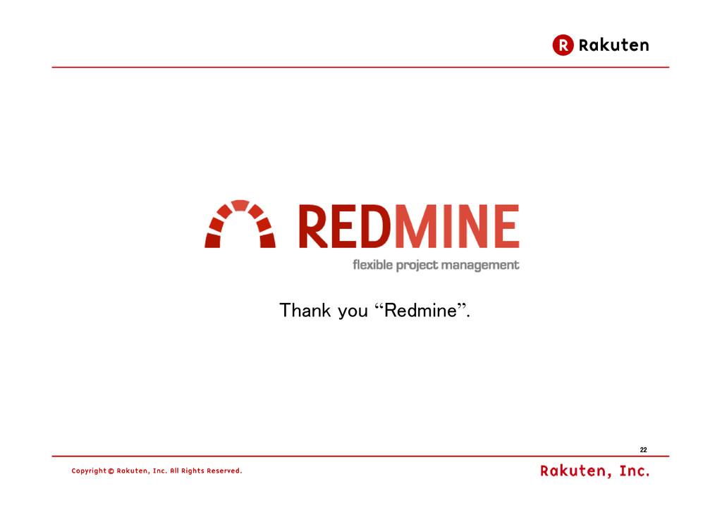 "22 22 22 22 Thank you ""Redmine""."