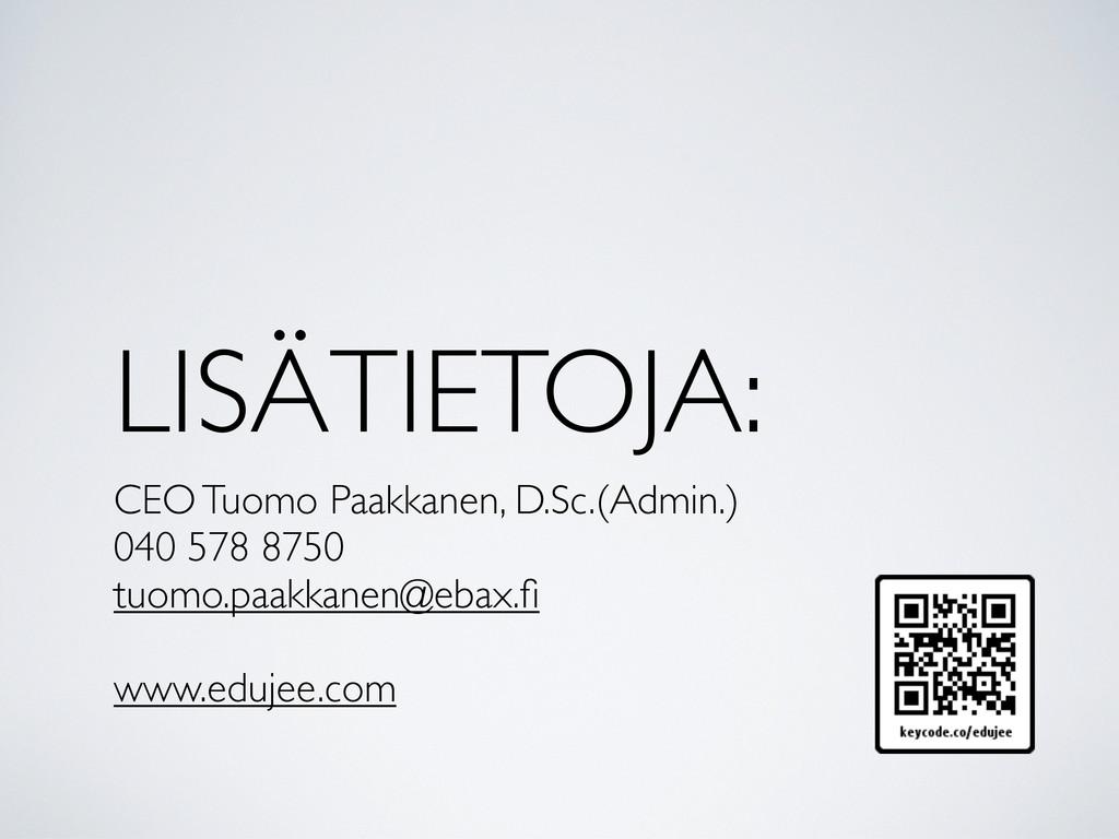LISÄTIETOJA: CEO Tuomo Paakkanen, D.Sc.(Admin.)...