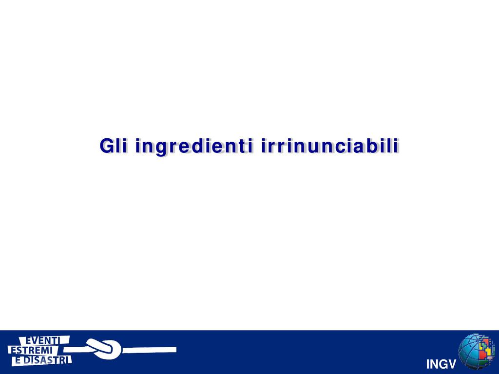 INGV Gli ingredienti irrinunciabili