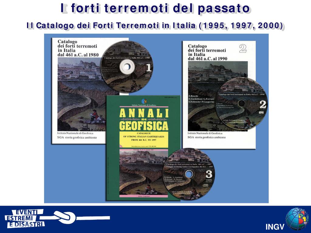 INGV I forti terremoti del passato Il Catalogo ...