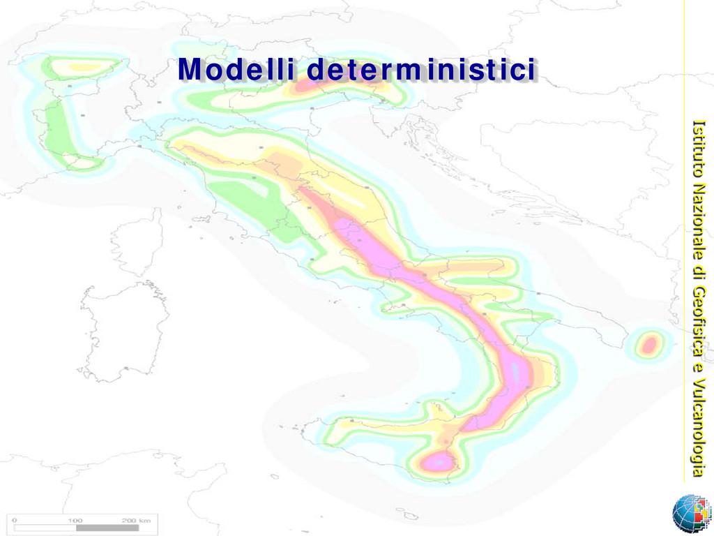 INGV Modelli deterministici Istituto Nazionale ...