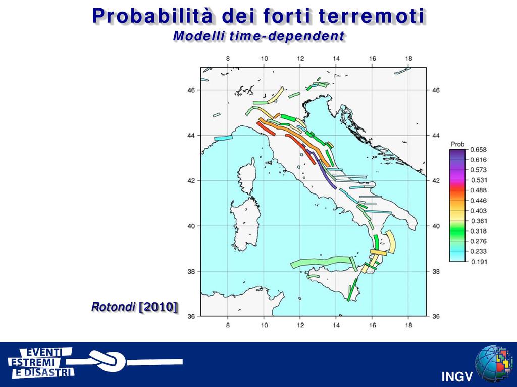 INGV Rotondi [2010] Probabilità dei forti terre...