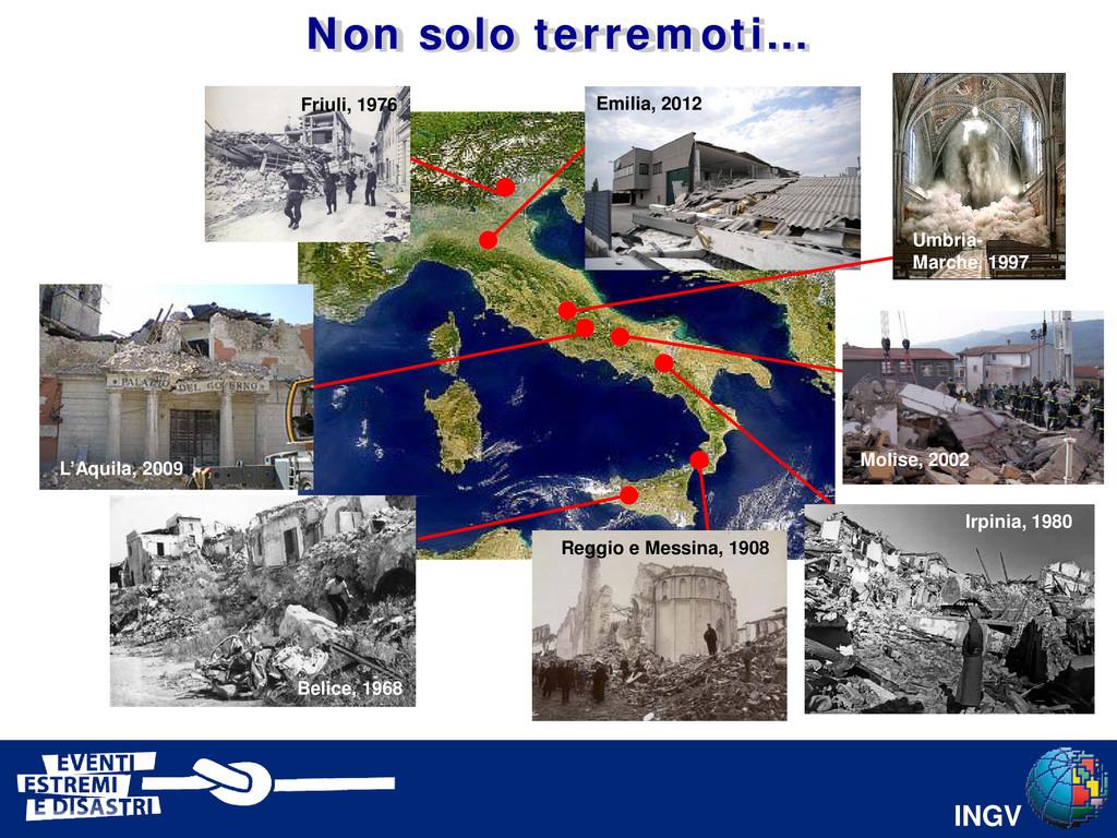 INGV Sarno, 1998 Belice, 1968 Reggio e Messina,...