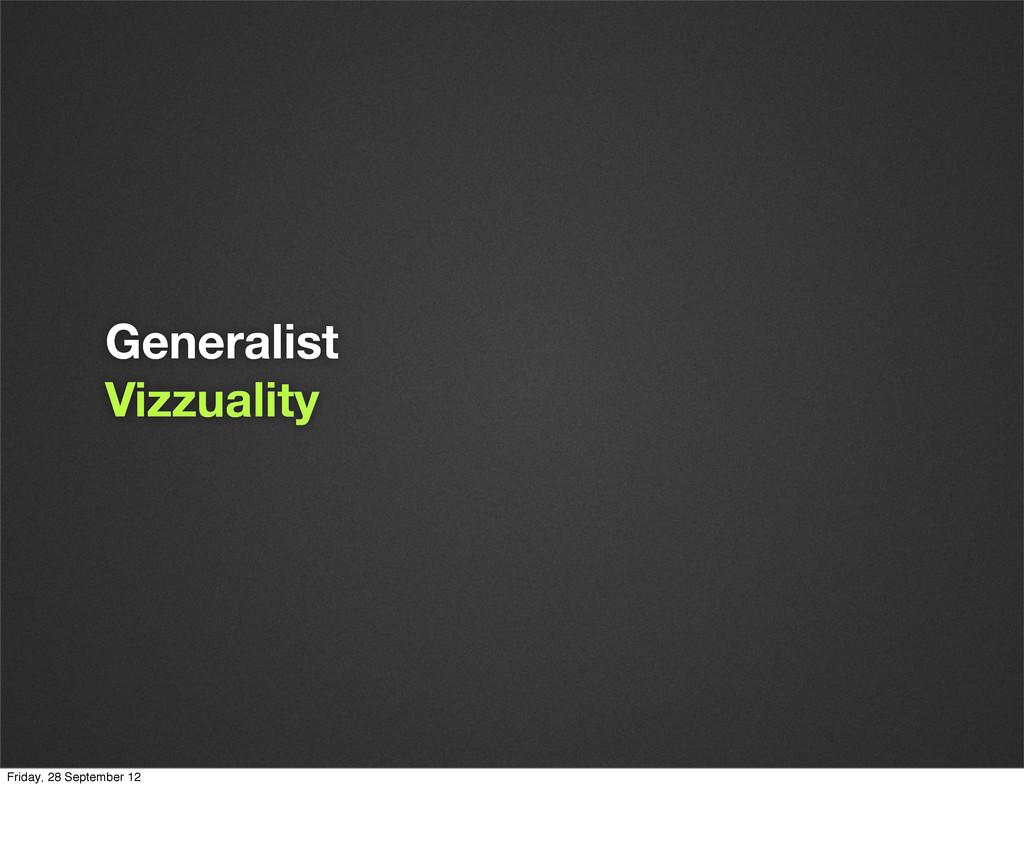 Generalist Vizzuality Friday, 28 September 12