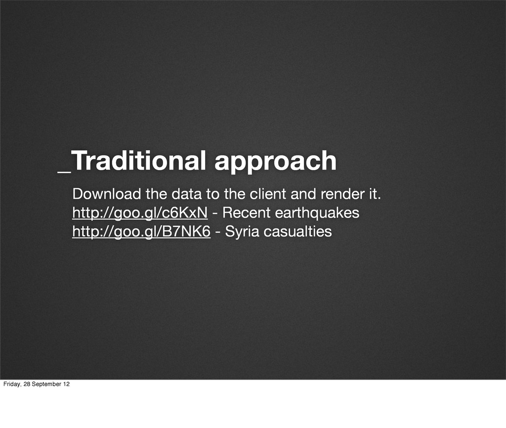 _Traditional approach Download the data to the ...