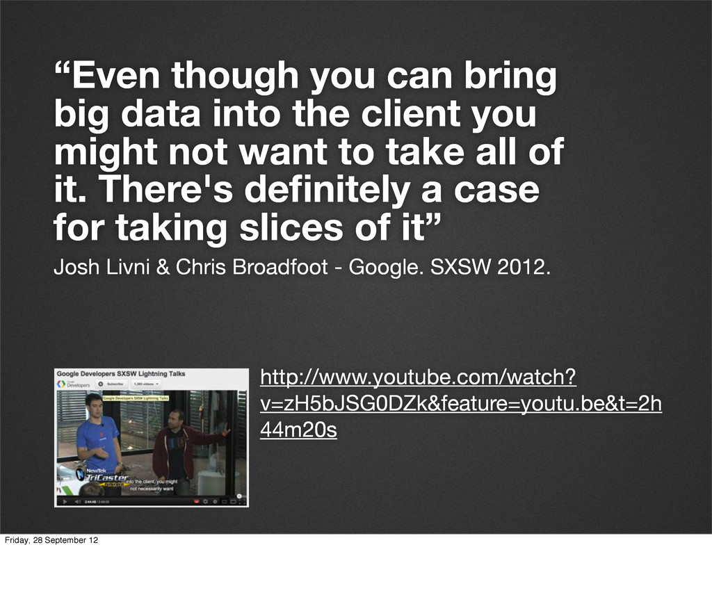 """""""Even though you can bring big data into the cl..."""