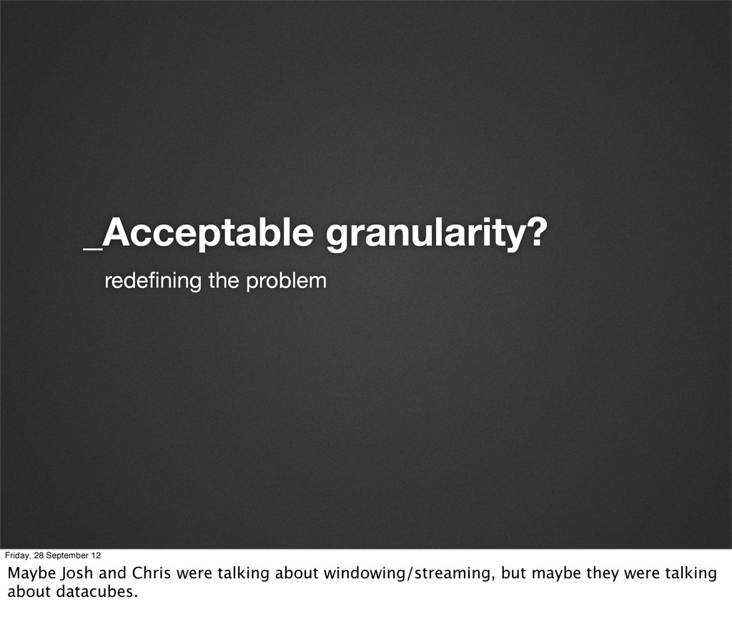 _Acceptable granularity? redefining the problem ...