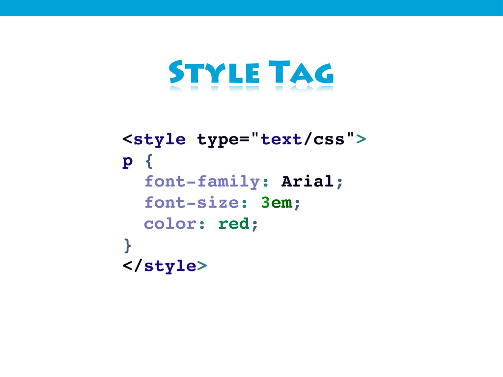 """Style Tag <style type=""""text/css""""> p { font-fami..."""