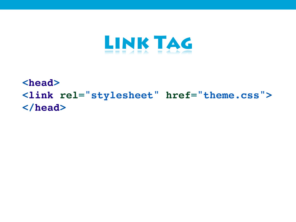 "Link Tag <head> <link rel=""stylesheet"" href=""th..."