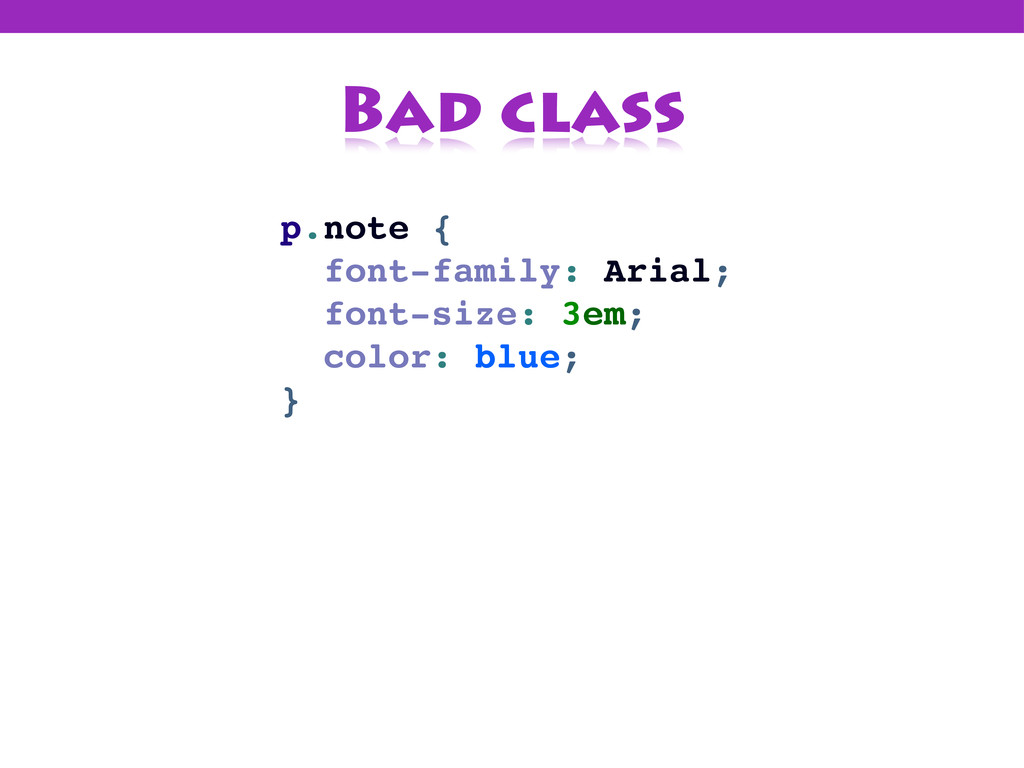 Bad class p.note { font-family: Arial; font-siz...