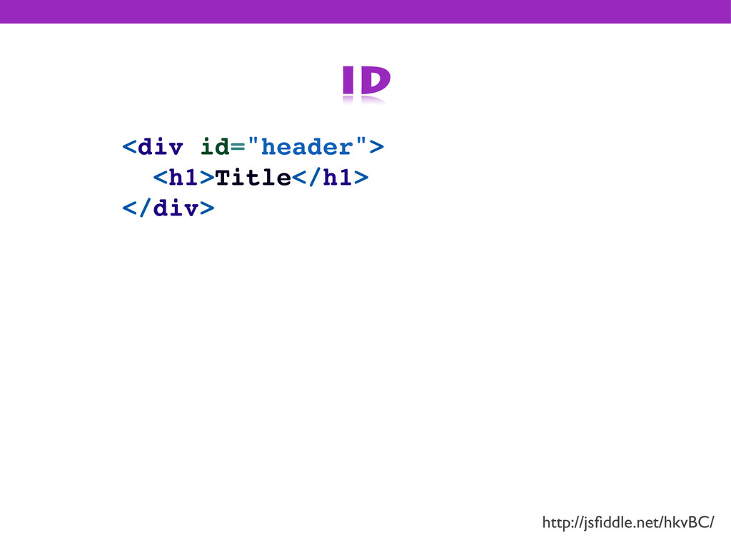 "<div id=""header""> <h1>Title</h1> </div> id http..."