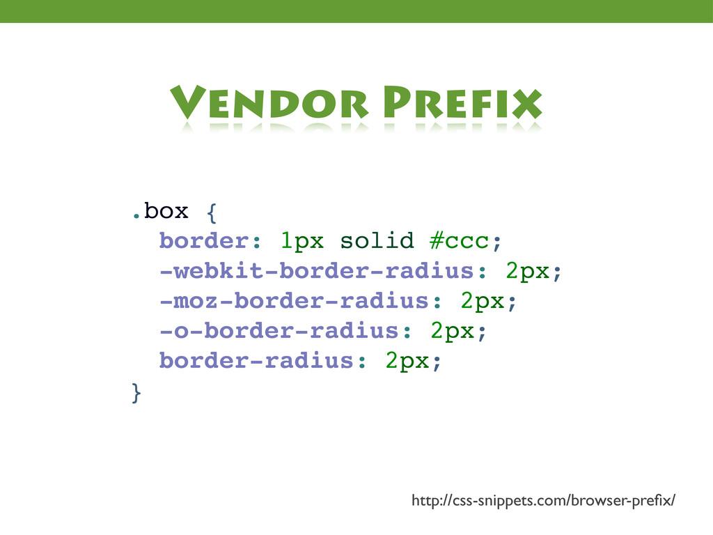 .box { border: 1px solid #ccc; -webkit-border-r...