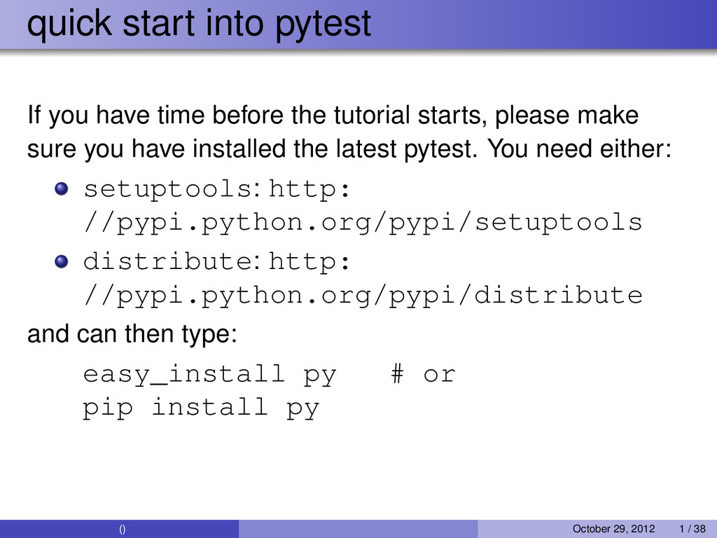 quick start into pytest If you have time before...