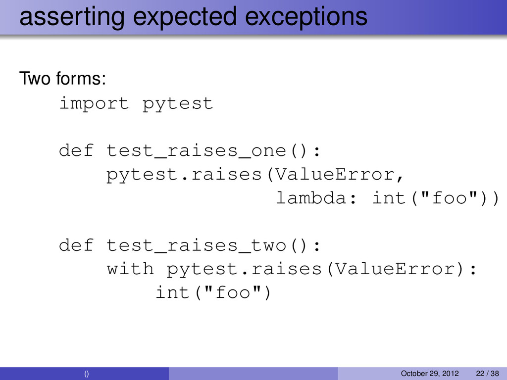 asserting expected exceptions Two forms: import...