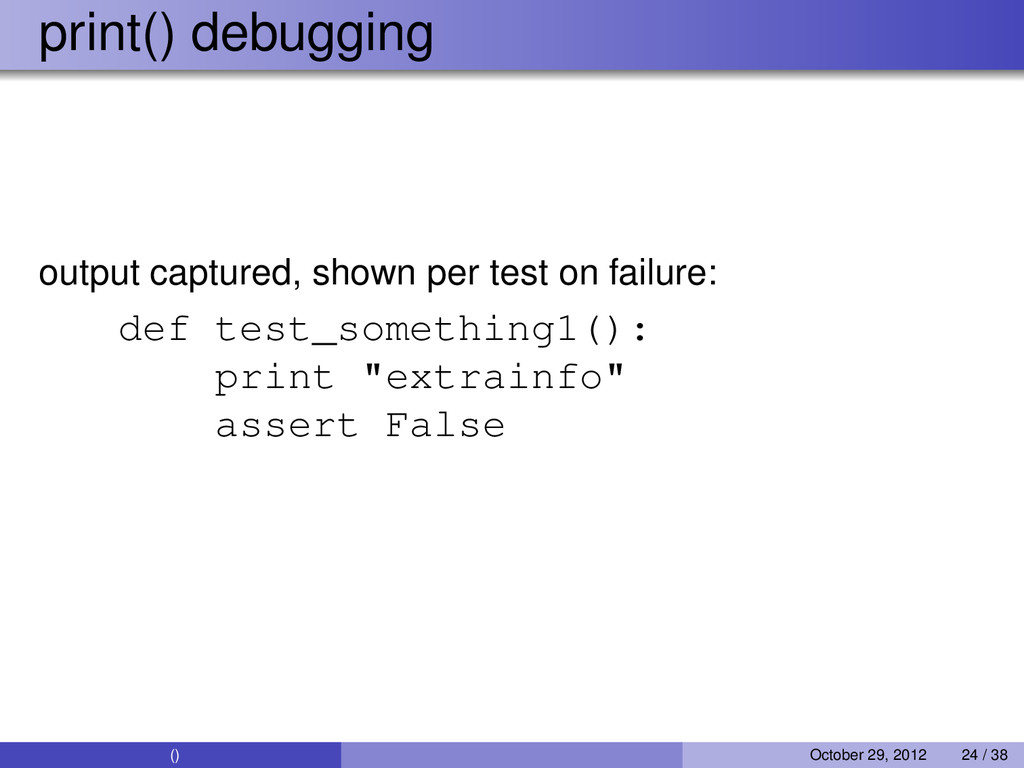 print() debugging output captured, shown per te...