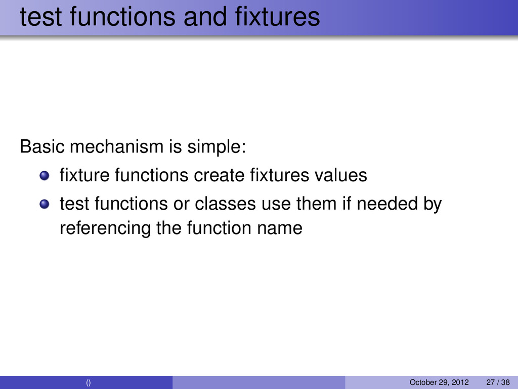 test functions and fixtures Basic mechanism is s...