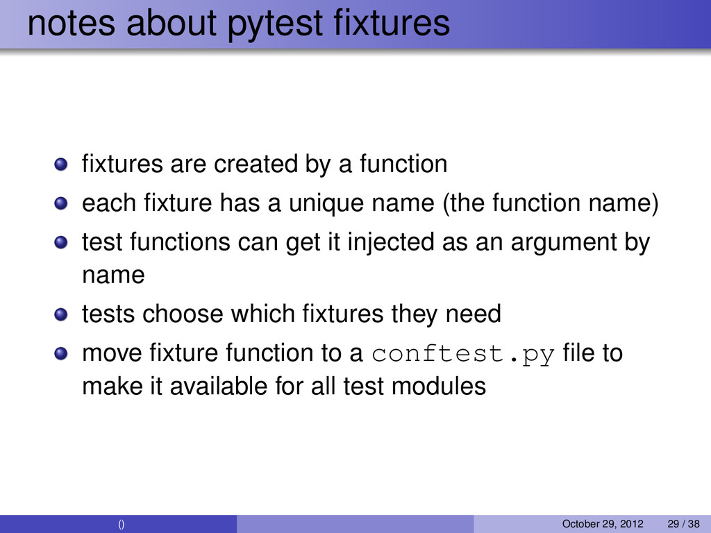 notes about pytest fixtures fixtures are created ...