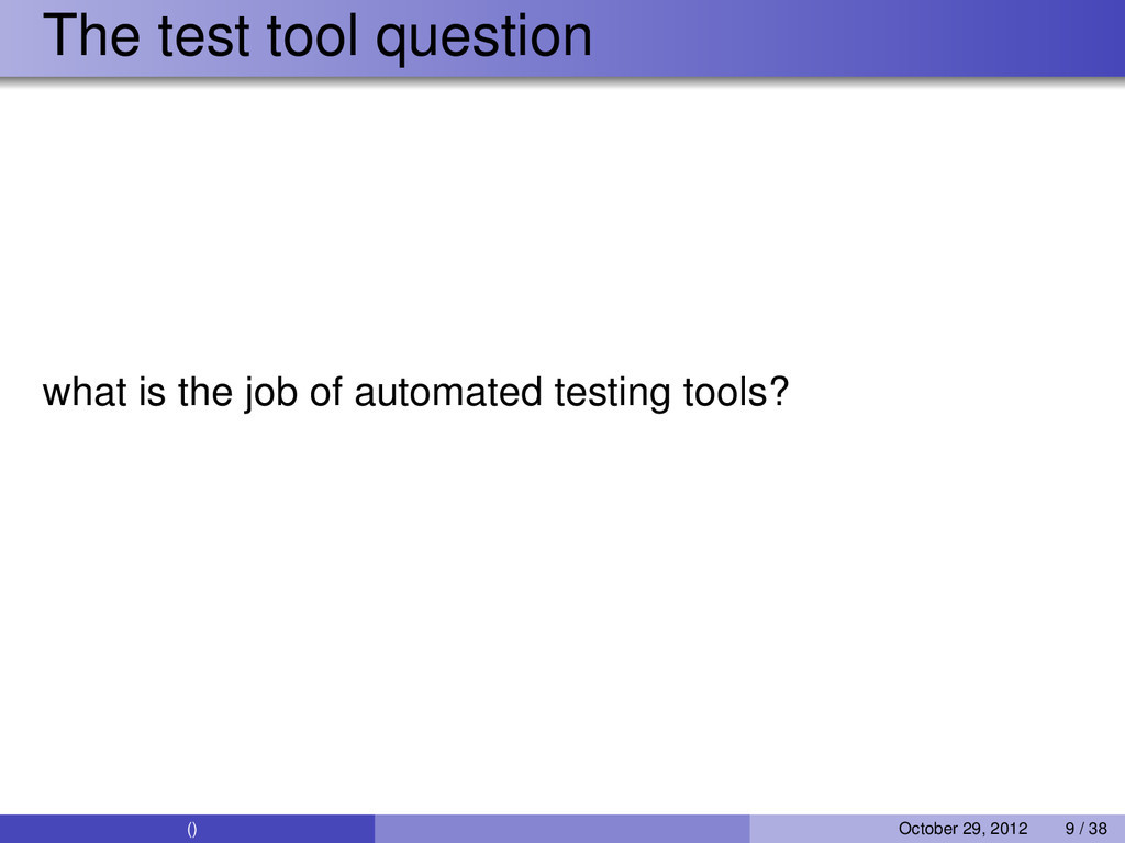 The test tool question what is the job of autom...