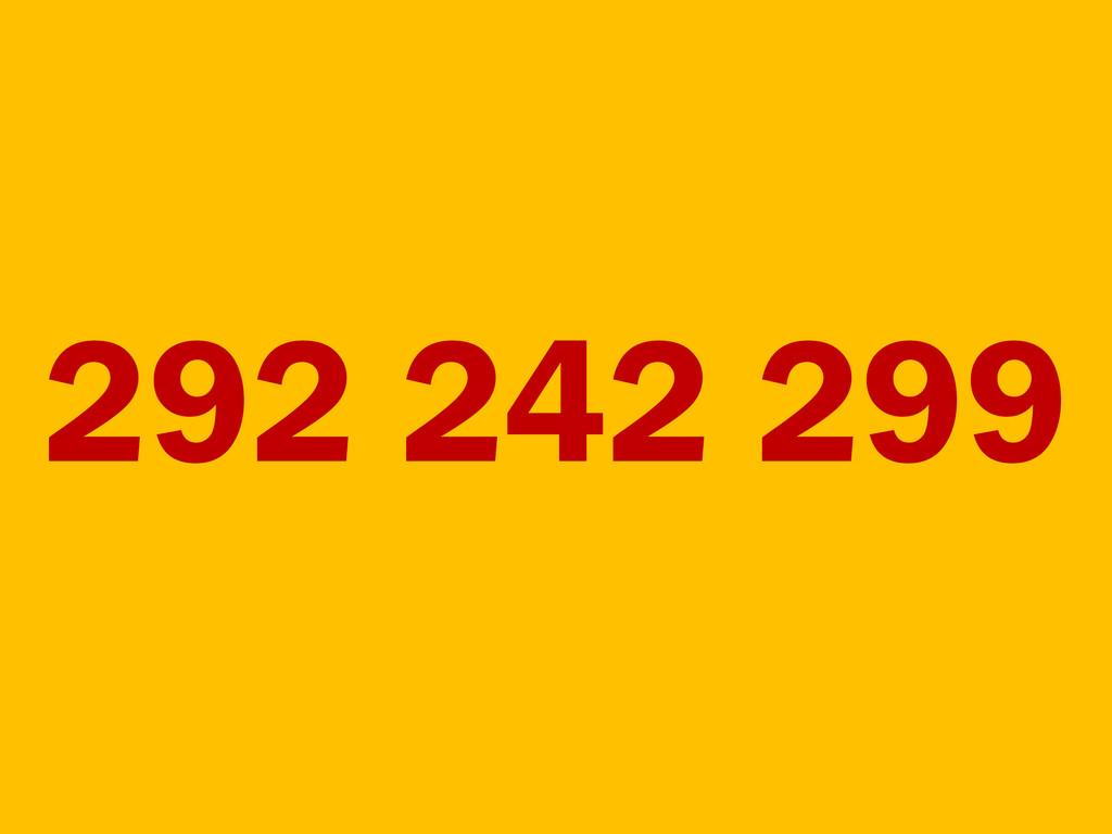 292 242 299