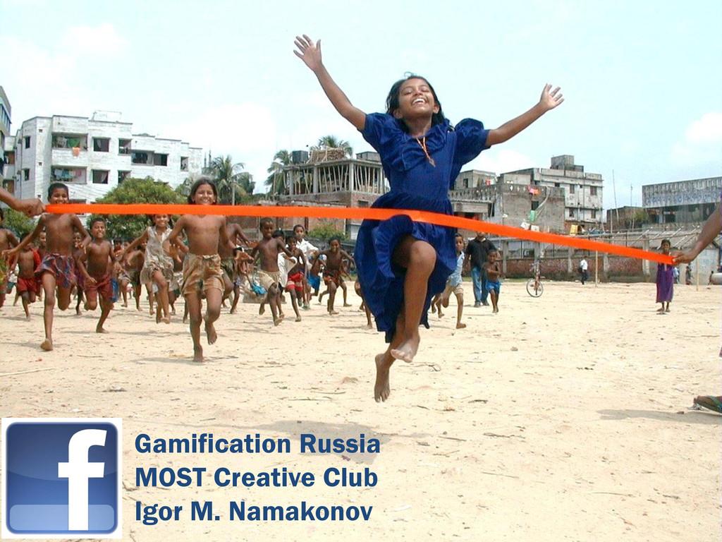 Gamification Russia MOST Creative Club Igor M. ...