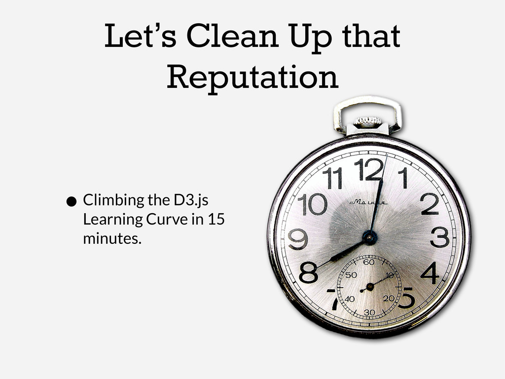 Let's Clean Up that Reputation •Climbing the D3...