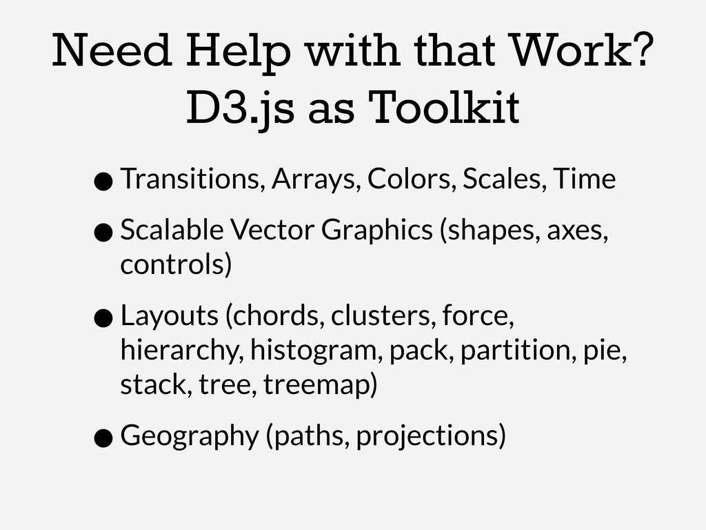 Need Help with that Work? D3.js as Toolkit •Tra...