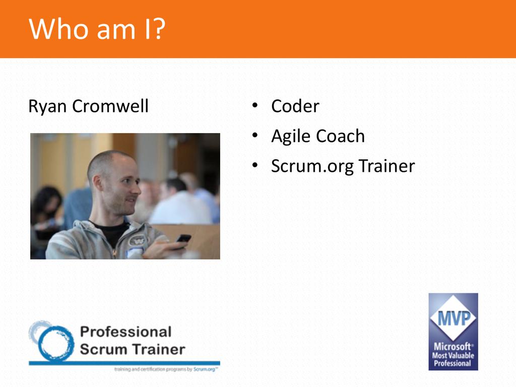 • Coder  • Agile Coach  • Scrum.org ...