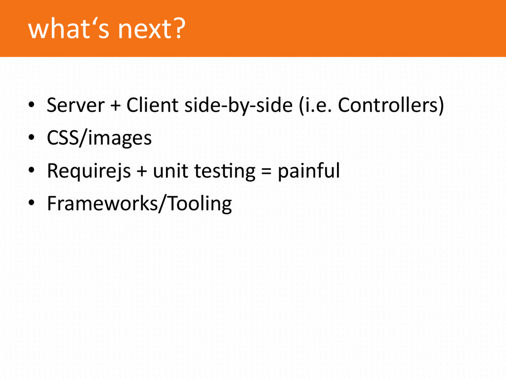 what's next? • Server + Client side...