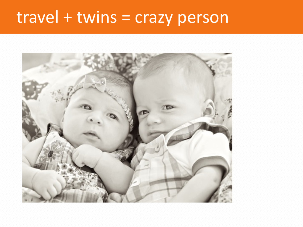 travel + twins = crazy person