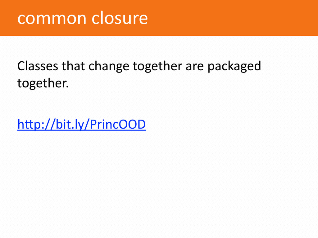 common closure Classes that change ...