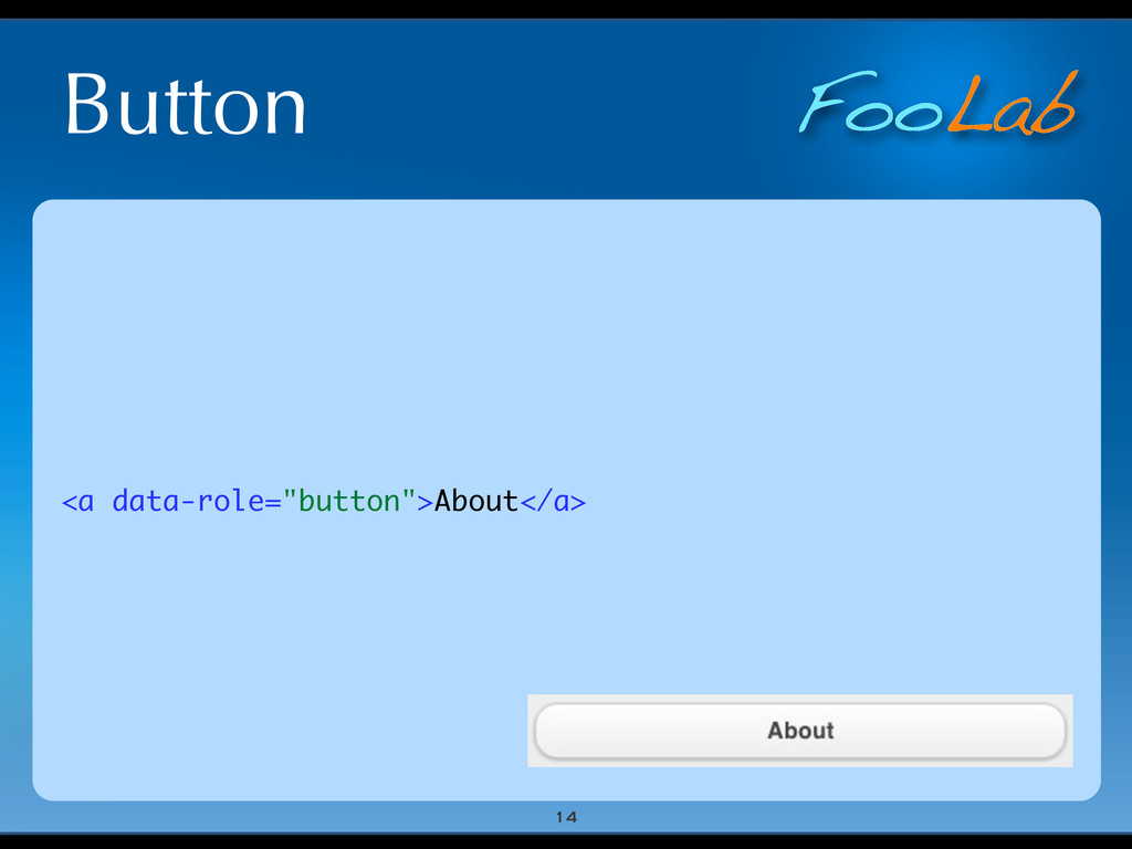 "FooLab Button 14 <a data-role=""button"">About</a>"