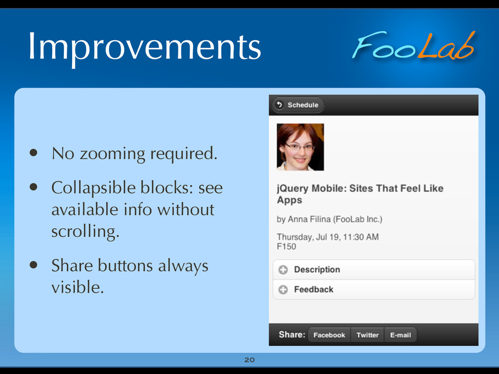 FooLab Improvements 20 • No zooming required. •...