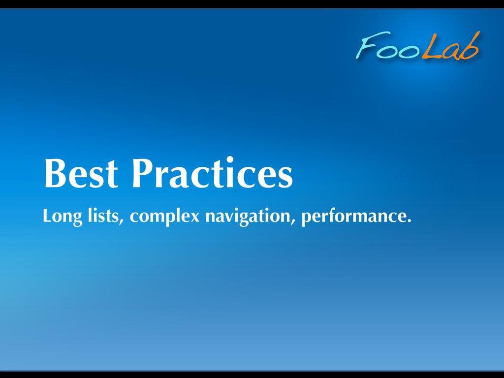 FooLab Best Practices Long lists, complex navig...