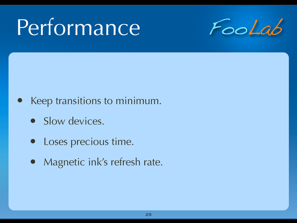 FooLab Performance 25 • Keep transitions to min...