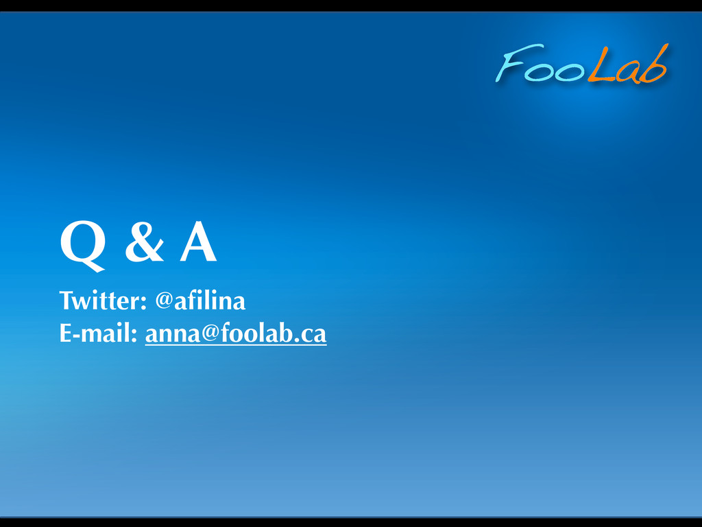 FooLab Q & A Twitter: @afilina E-mail: anna@fool...