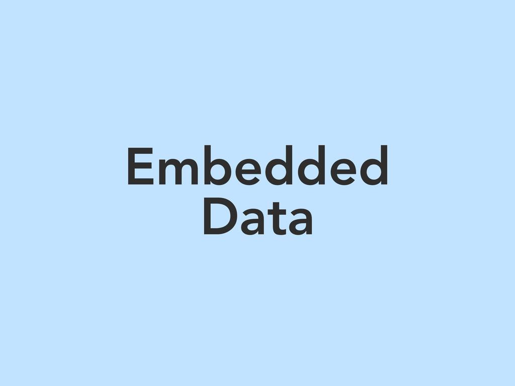 Embedded Data