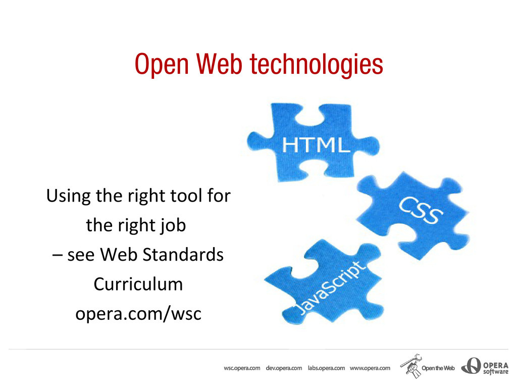 Open Web technologies Using the right tool for ...