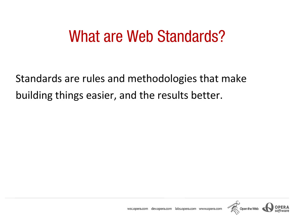 What are Web Standards? Standards are rules and...